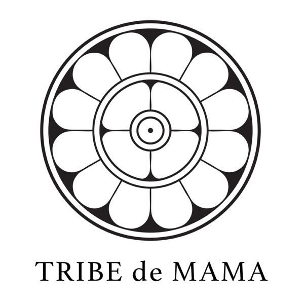 Podcast - TRIBE de MAMA