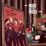 Muck & the Mires - Someday I'll Get My Way