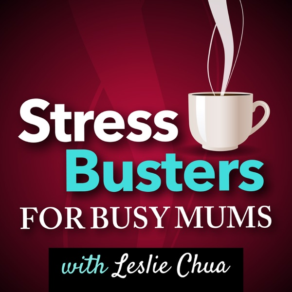 Stress Busters for Busy Mums - with Leslie Chua from LiveLifeSketch.com