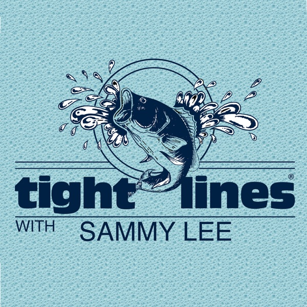 Tight Lines® with Sammy Lee