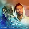 MLFN - First Be a Woman (feat. Arina) [Cover Radio Mix]