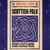 Border Lands: The Best of Scottish Folk - Various Artists