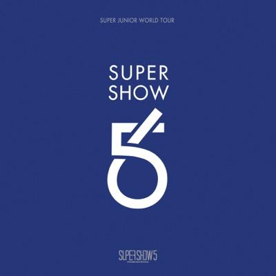 SUPER SHOW 5 - SUPER JUNIOR The 5th WORLD TOUR (Live) - Super Junior