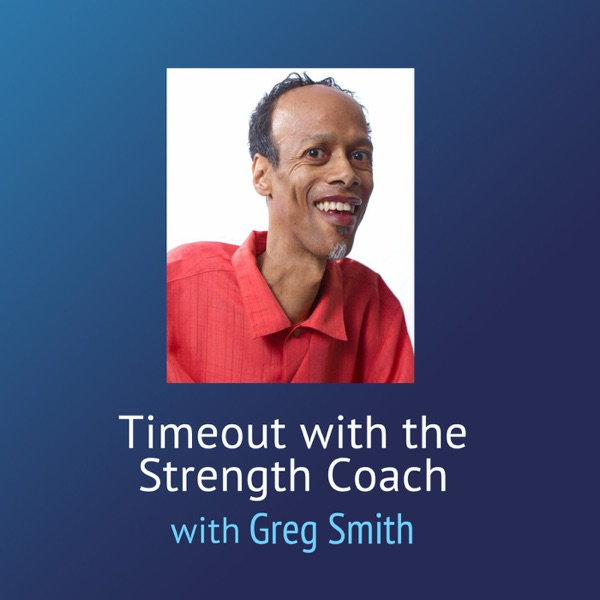 Timeout With the Strength Coach with Greg Smith
