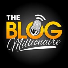 The Blog Millionaire: Blogging, SEO, Social Media Marketing, Email Marketing & WordPress
