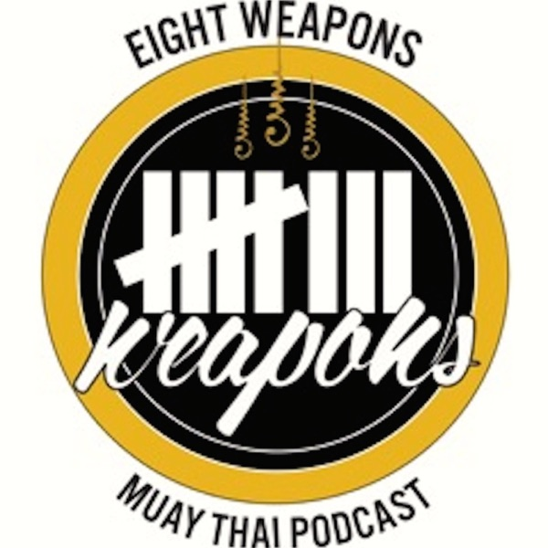 8 Weapons Muay Thai Podcast