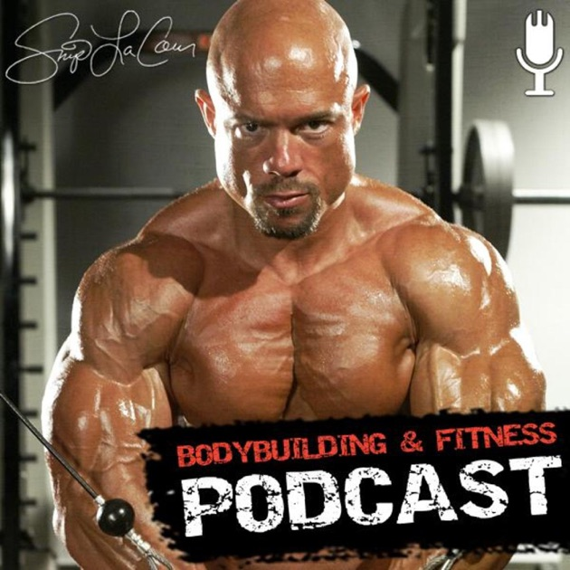 Skip La Cours Bodybuilding And Fitness Podcast By LaCour On Apple Podcasts