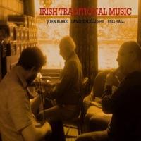 Irish Traditional Music by John Blake, Lamond Gillespie & Reg Hall on Apple Music
