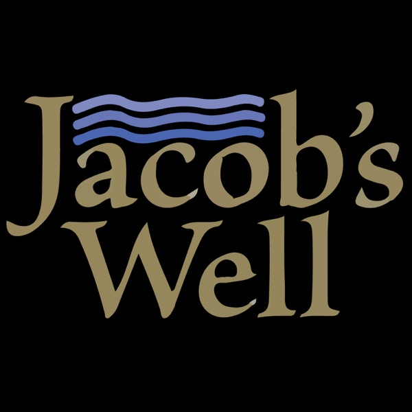 Jacob's Well Podcast