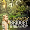 The Brightest Star - Single - Bridget O'Shannessy