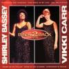 Back to Back, Shirley Bassey & Vikki Carr