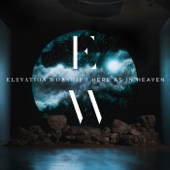 Here As In Heaven (Live)-Elevation Worship