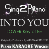 Into You (Lower Key of Em) [Originally Performed by Ariana Grande] [Piano Karaoke Version]