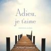 Laurent Debaker - Adieu, je t'aime: Méditations guidées artwork