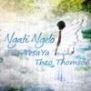 Ngati Ngelo (feat. Theo Thomson) - Single - Yesaya