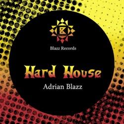 Album: Hard House Single by Adrian Blazz - Free Mp3 Download