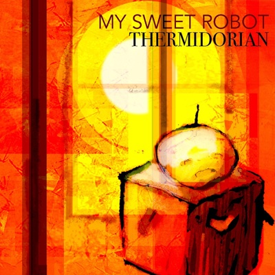 Thermidorian - My Sweet Robot album
