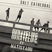 Salt Cathedral - Unraveling