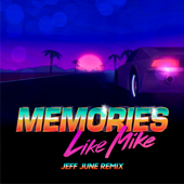 Memories (Jeff June Remix)