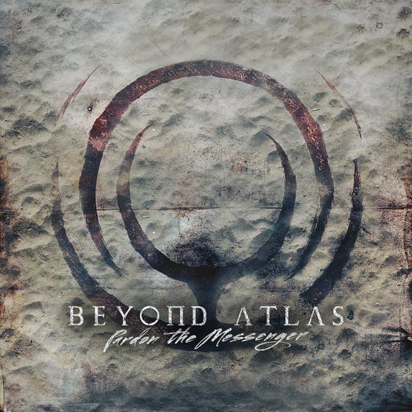 Beyond Atlas - Pardon The Messenger [EP] (2016)