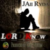 Lord Knows - Single - Jaii RyDa