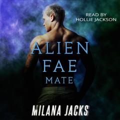 Alien Fae Mate (Unabridged)