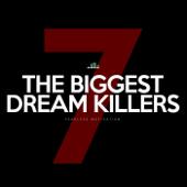 The 7 Biggest Dream Killers