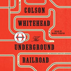 The Underground Railroad (Oprah's Book Club) (Unabridged) audiobook