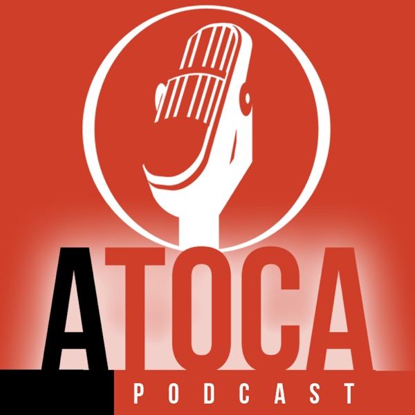 A Toca Podcast