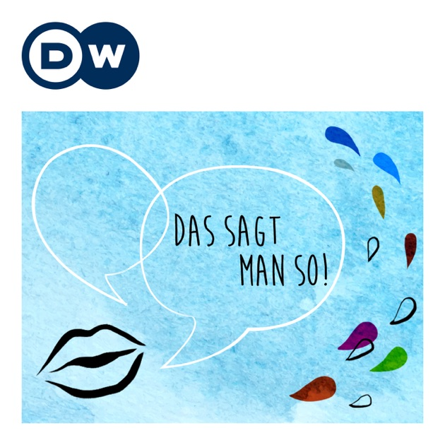das sagt man so deutsch lernen deutsche welle by deutsche welle on apple podcasts. Black Bedroom Furniture Sets. Home Design Ideas