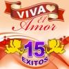 Viva El Amor 15 Éxitos - Los Trios