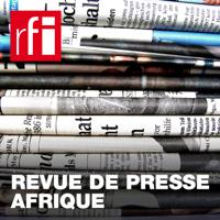 Revue de presse Afrique podcast