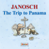 Janosch - The Trip to Panama: The story of Little Tiger and Little Bear's journey to Panama artwork