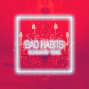 Bad Habits (feat. Vérité) - Single Mp3 Download