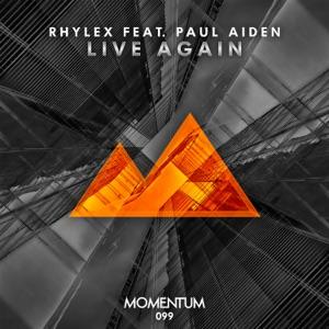 Rhylex - Live Again feat. Paul Aiden