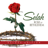 Rose Of Bethlehem (Deluxe Edition)-Selah