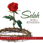 Rose of Bethlehem (Deluxe Edition) - Selah - Selah