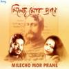 Milecho Mor Prane - Srikanto Acharya & Lopamudra