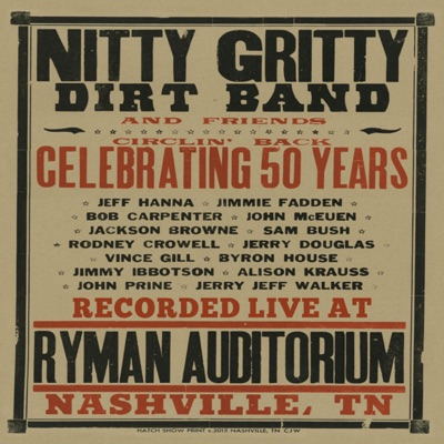 Circlin' Back - Celebrating 50 Years (Live) - Nitty Gritty Dirt Band