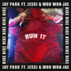 RUN IT (feat. Woo Won Jae & Jessi) [Prod. by GRAY] - Jay Park