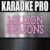 Karaoke Pro - Million Reasons (Originally Performed by Lady Gaga)