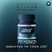 Addicted to Your Love (Le Boeuf Remix) - Million Dollar Weekends