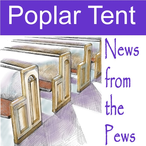 Poplar Tent Weekly Podcast