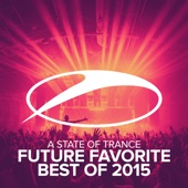 A State of Trance - Future Favorite Best of 2015