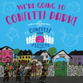 Katy Hobgood Ray & The Confetti Park Players - We're Going to Confetti Park