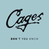 Cages - Don't You Know artwork