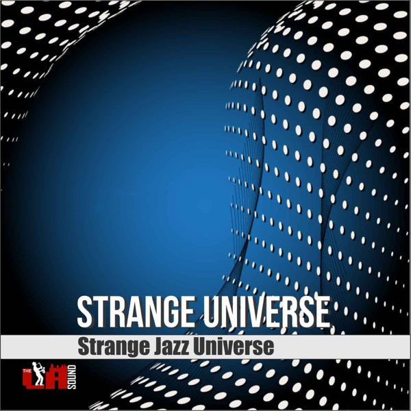 Strange Universe (feat. Melaina Williams, Louis Taylor & Thundercat) - Single