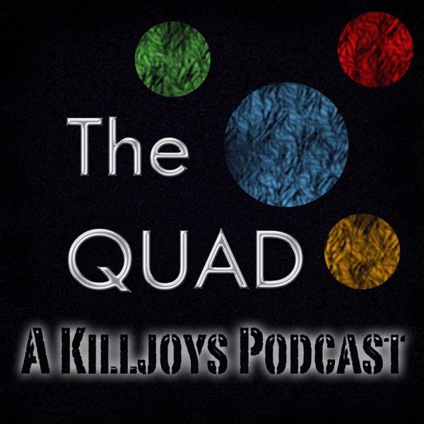 The Quad: A Killjoys Podcast