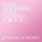 Still Falling for You (Jonas Blue Remix) - Single