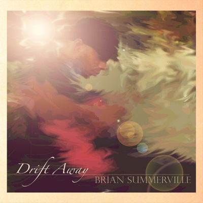Drift Away - Brian Summerville album